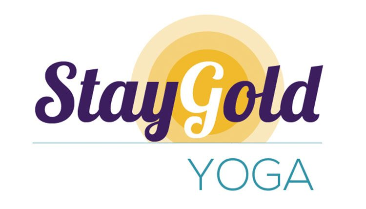 STAY TRUE – STAY GOLD – YOGA FOR ALL